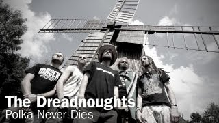 The Dreadnoughts - Polka Never Dies