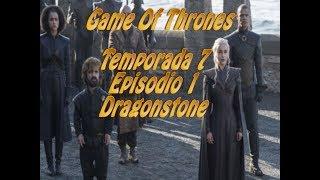 Game of Thrones: TEMPORADA 7 / EP 1 / Resumen / Reseña SIN SPOILERS / Dragonstone