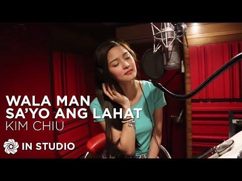 KIM CHIU - Wala Man Sa'yo Ang Lahat (Recording Session)