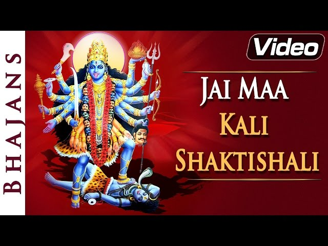 Jai Maa Kali Shaktishali - Kali Mata Bhajans - Hindi Devotional Songs Travel Video
