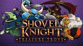 Shovel Knight: Treasure Trove Trailer