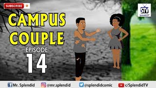 CAMPUS COUPLE EPISODE 14 Splendid TV Splendid Cartoon