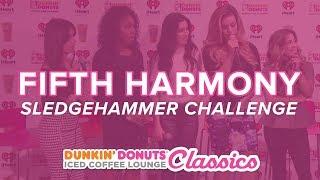 Fifth Harmony Sledgehammer Challenge  Classic