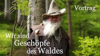 Wir sind Geschöpfe des Waldes (Vortrag)