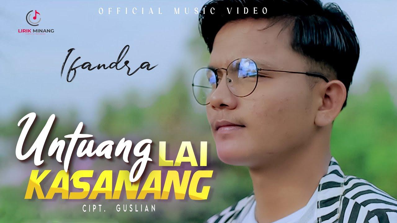 Ifandra - Untuang Lai Ka Sanang Lagu Minang Substitle Bahasa Indonesia