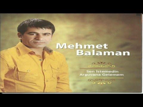 Mehmet Balaman - Arguvana Gelemem