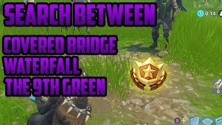 Week 10   Search Between a Covered Bridge, Waterfall and The 9th Green (Challenge) - Fortnite