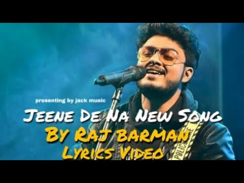 Jeene De Na New Song | By Raj Barman | New Hindi Song Lyrics.