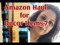 Amazon Haul 7 - Decor Items | Amazon Haul for Decor Items