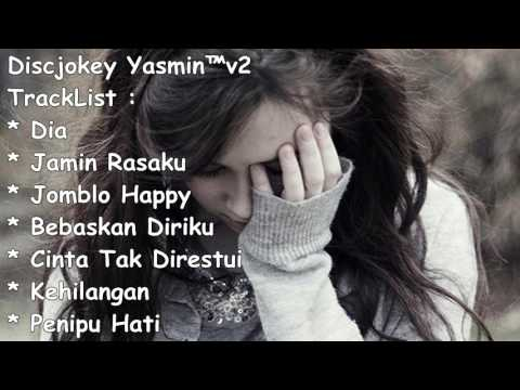 Lagu Dj Galau Paling Mantab Dan Nikmat - Breakbeat Remix Edisi Januari 2017