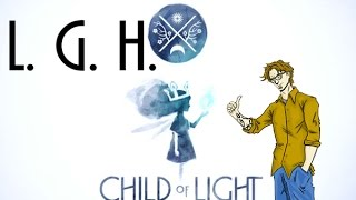 Child of Light Ep 13 - Back down to Sea Town