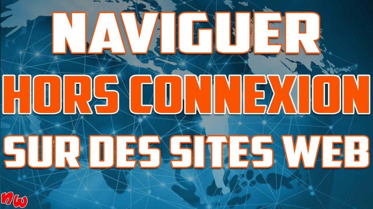 NAVIGUER sur des sites Web HORS LIGNE / HORS CONNEXION !