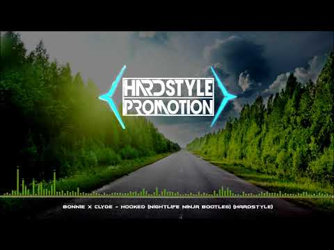 Bonnie X Clyde -  Hooked (Nightlife Ninja Bootleg) (Hardstyle)