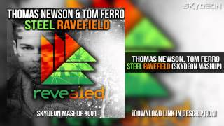 Thomas Newson, Tom Ferro - Steel Ravefield (Skydeon Mashup)