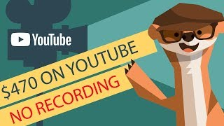 MAKE $470 ON YOUTUBE WITHOUT RECORDING VIDEOS (NO ADSENSE)