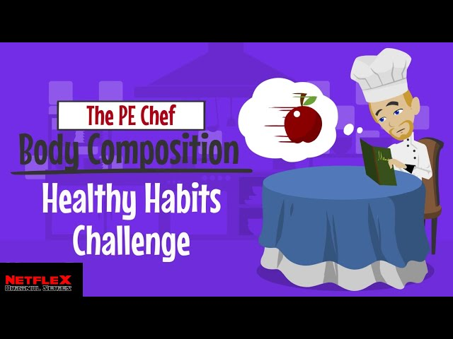 PE Chef: Body Composition HEALTHY HABITS CHALLENGE (5 Components of Fitness)