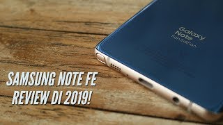 Masih Relevan?? Inilah Review Samsung Galaxy Note FE di 2019!