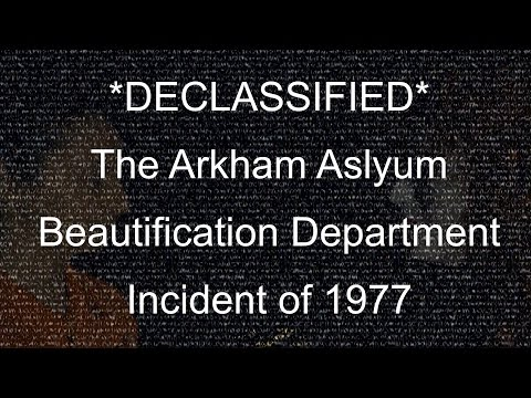 *DECLASSIFIED* The Arkham Asylum Beautification Department Incident of 1977