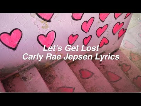 Let's Get Lost || Carly Rae Jepsen Lyrics