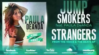 """Jump Smokers feat. Paula Deanda """"Strangers"""""""