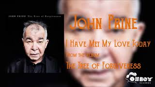 John Prine - I Have Met My Love Today - The Tree of Forgiveness