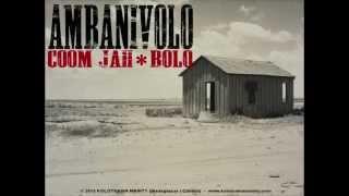 COOM JAH feat. BOLO _ AMBANIVOLO ( AUDIO - KOLOTSAINA MAINTY)