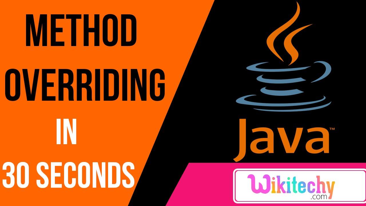 what is method overriding in java java interview questions and what is method overriding in java java interview questions and answers wikitechy com