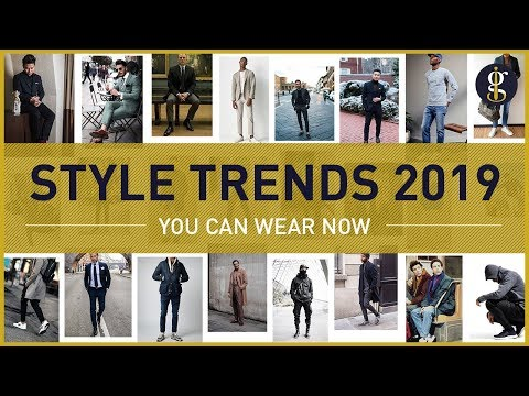 MEN'S FASHION TRENDS for 2019 To Wear Right Now | Style Inspiration