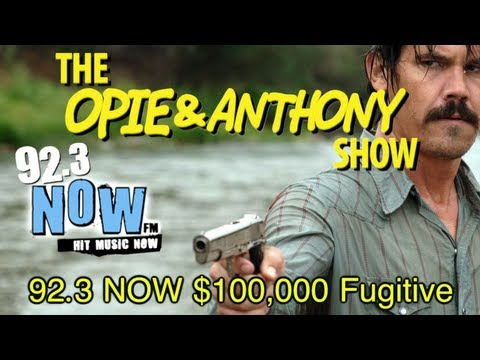 Opie & Anthony: 92 3 NOW $10,000 Fugitive (11/17-12/09/09)
