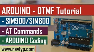 Arduino DTMF tutorial using SIM900/SIM800 modules - LIVE DEMO Video