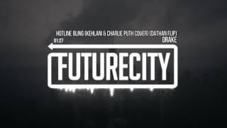 Drake Hotline Bling Kehlani Charlie Puth Cover DATHAN Flip