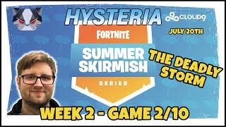 Hysteria | Fortnite Battle Royale - Summer Skirmish - The Deadly Storm - Week 2 Game 2 of 10