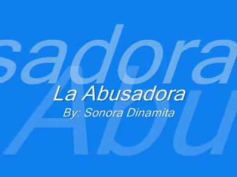 Sonora Dinamita- La Abusadora
