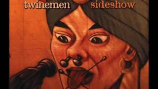 Twinemen - I Slept Through It