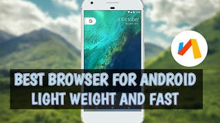 Best Browser for Android device 2017 - Via Browser