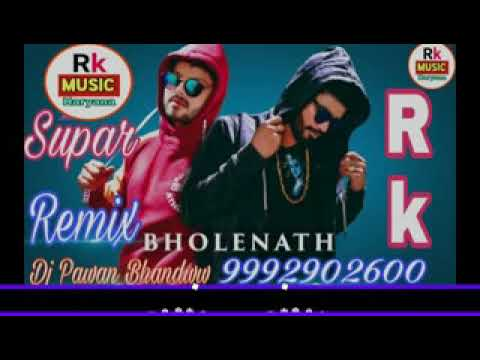 Bholenath remix New Haryanvi Song 2019 Dj Remix Songs Hr song 2019 remix hr  song