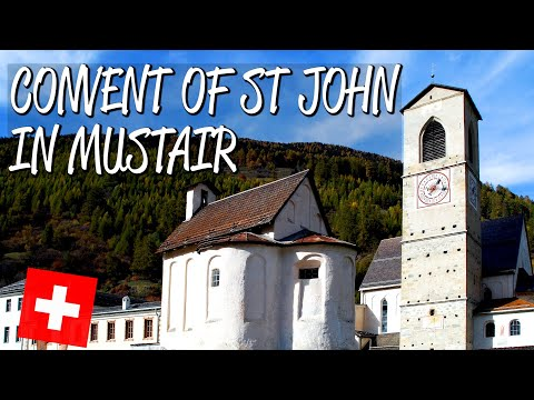 Convent of St John in Mustair - UNESCO World Heritage Site