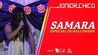 SAMARA - ESPECIAL DE HALLOWEEN - Júnior Chicó - Stand Up Comedy