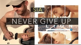 SIA - NEVER GIVE UP - electric guitar cover