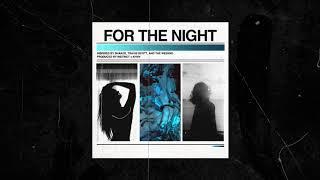 "(Free) Travis Scott x The Weeknd Type Beat - ""For the Night""   (Prod Instinct x KHVN)"