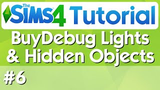 The Sims 4 Tutorial - #6 - BuyDebug Lights & Hidden Objects