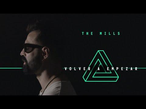The Mills - Volver A Empezar (Video Oficial)