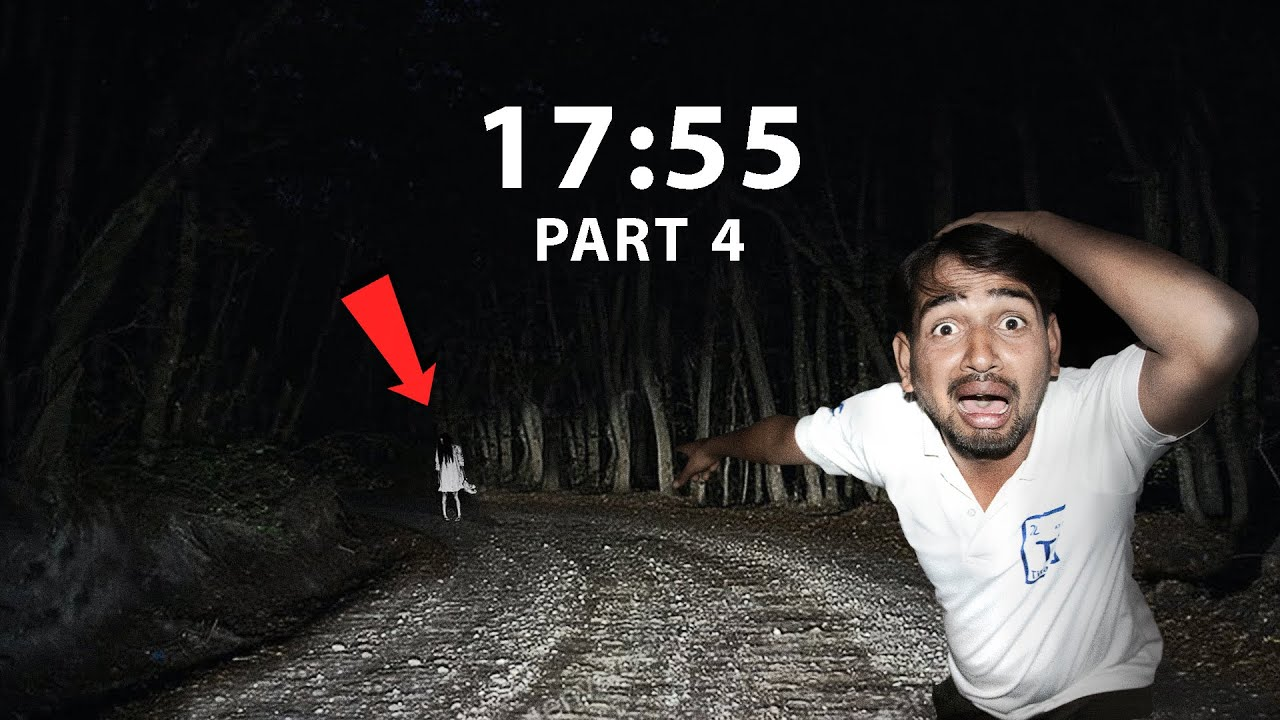 Ghost Challenge At Night - Part- 4 | 17:55 Reality