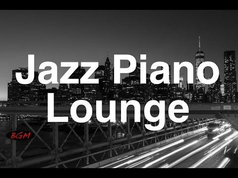 【Jazz Piano】Relaxing Piano Music - Piano Instrumental Music - Music for  relax,work,Study
