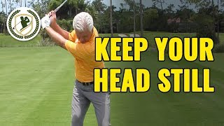 Golf Drills How To Keep Your Head Still In The Golf Swing