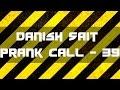 Exual Relationship - Danish Sait Prank Call 39