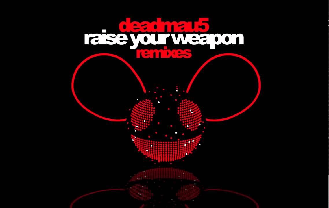 Songs like Deadmau5 Raise Your Weapon