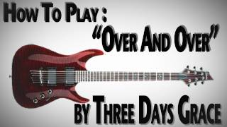 "How to Play ""Over and Over"" by Three Days Grace"