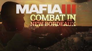 Mafia 3 Gameplay Trailer Series – The World of New Bordeaux #4 - Combat [International]