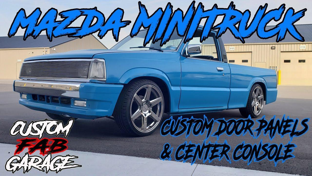 Mazda B2200 Minitruck Custom Door Panels Center Console Custom Fab Garage Season 1 Youtube